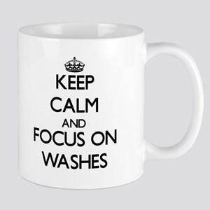 Keep Calm by focusing on Washes Mugs