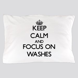 Keep Calm by focusing on Washes Pillow Case
