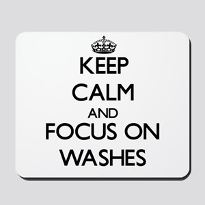 Keep Calm by focusing on Washes Mousepad