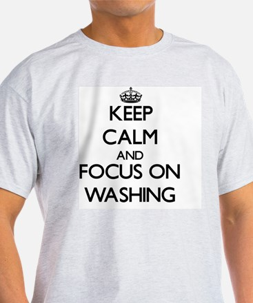 Keep Calm by focusing on Washing T-Shirt