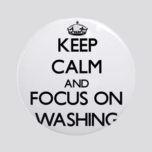 Keep Calm by focusing on Washing Ornament (Round)