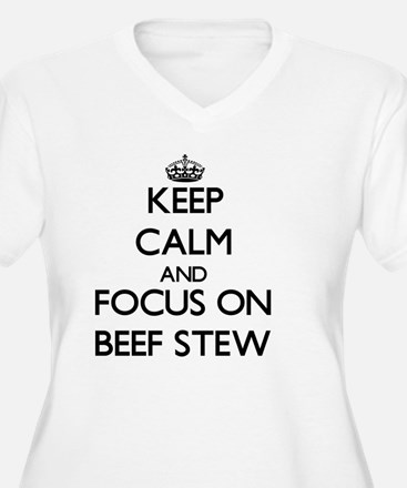 Keep Calm by focusing on Beef St Plus Size T-Shirt