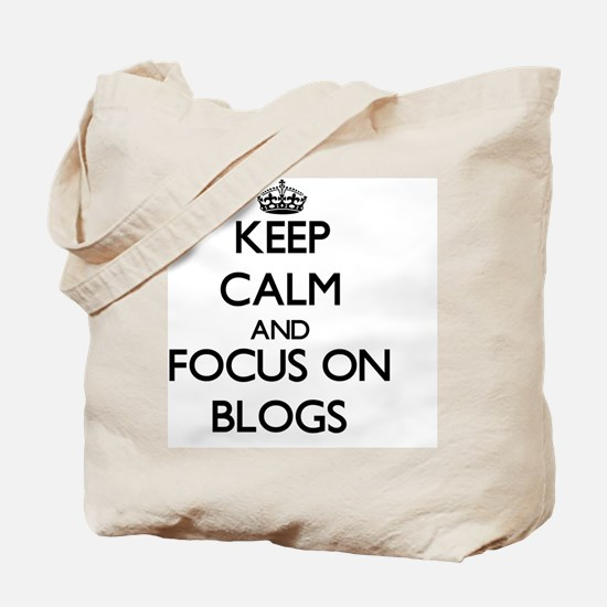 Keep Calm by focusing on Blogs Tote Bag