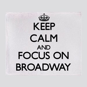 Keep Calm by focusing on Broadway Throw Blanket