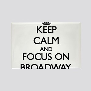 Keep Calm by focusing on Broadway Magnets