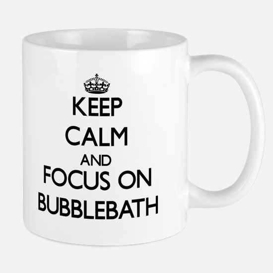 Keep Calm by focusing on Bubblebath Mugs