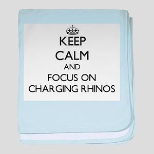 Keep Calm by focusing on Charging Rhi baby blanket
