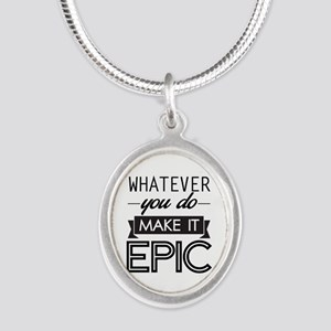 Whatever You Do Make It Epic Necklaces