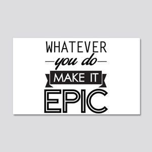 Whatever You Do Make It Epic Wall Decal