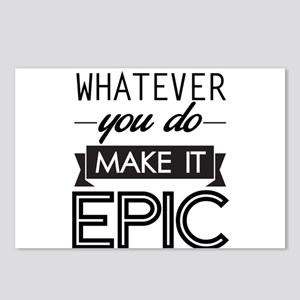 Whatever You Do Make It Epic Postcards (Package of