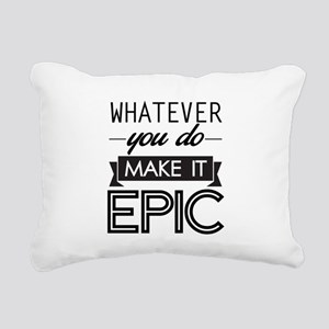 Whatever You Do Make It Epic Rectangular Canvas Pi
