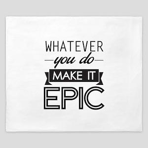 Whatever You Do Make It Epic King Duvet