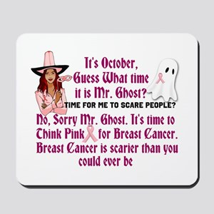 Breast Cancer is Scary Mousepad