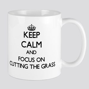Keep Calm by focusing on Cutting The Grass Mugs