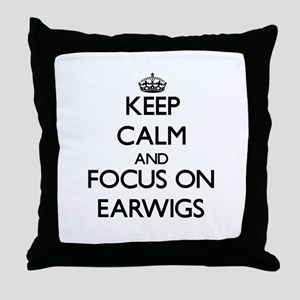 Keep Calm by focusing on Earwigs Throw Pillow