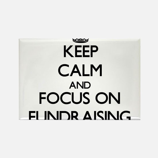 Keep Calm by focusing on Fundraising Magnets