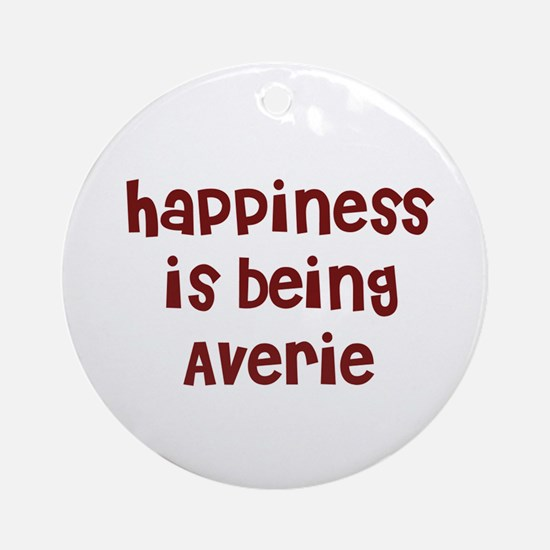 happiness is being Averie Ornament (Round)
