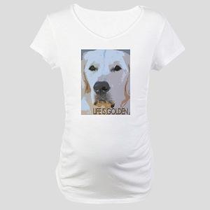 Life is Golden Maternity T-Shirt