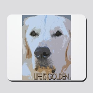 Life is Golden Mousepad