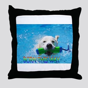 BORN THIS WAY! Throw Pillow