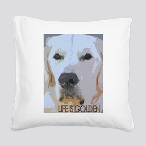 Life is Golden Square Canvas Pillow