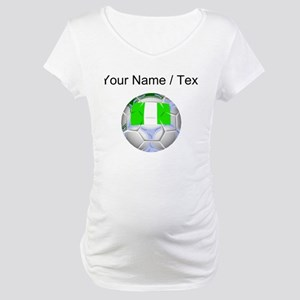 Custom Nigeria Soccer Ball Maternity T-Shirt