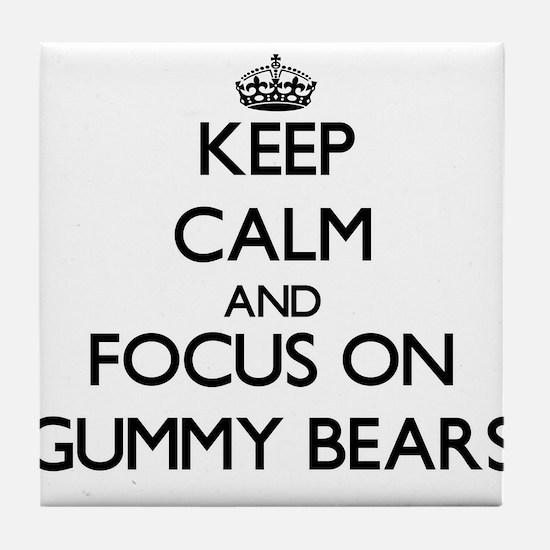 Keep Calm by focusing on Gummy Bears Tile Coaster