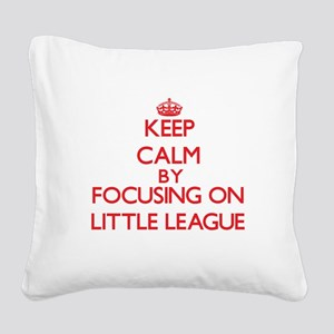 Keep Calm by focusing on Litt Square Canvas Pillow