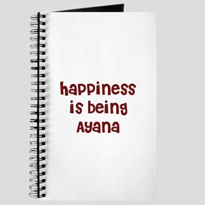 happiness is being Ayana Journal