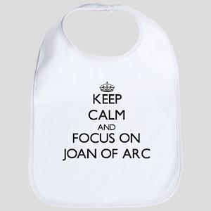 Keep Calm by focusing on Joan Of Arc Bib