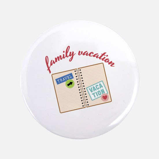 """Family Vacation 3.5"""" Button"""