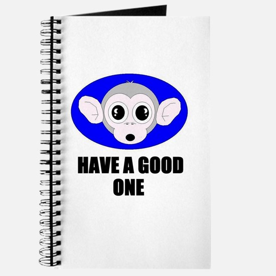HAVE A GOOD ONE (MONKEY BUSINESS) Journal