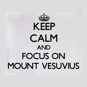 Keep Calm by focusing on Mount Vesuv Throw Blanket