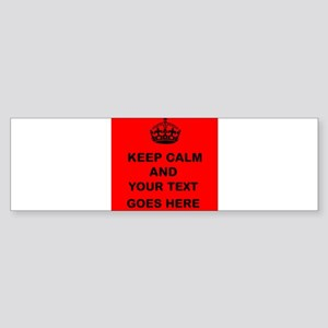 Keep calm and Your Text Bumper Sticker
