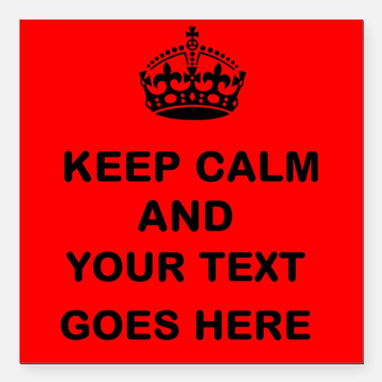 "Keep calm and Your Text Square Car Magnet 3"" x 3"""