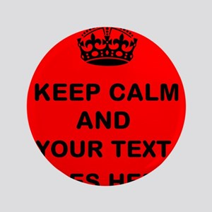 """Keep calm and Your Text 3.5"""" Button"""