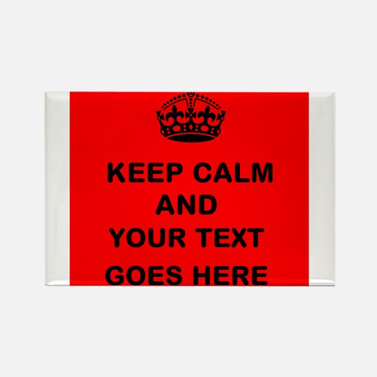 Keep calm and Your Text Magnets