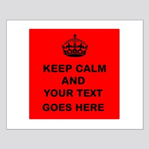 Keep calm and Your Text Posters