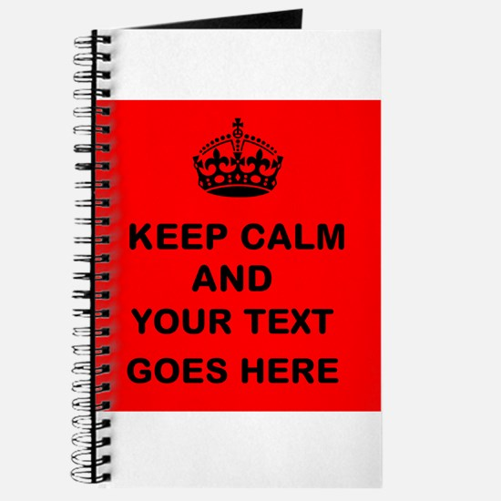 Keep calm and Your Text Journal