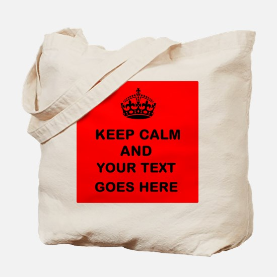 Keep calm and Your Text Tote Bag