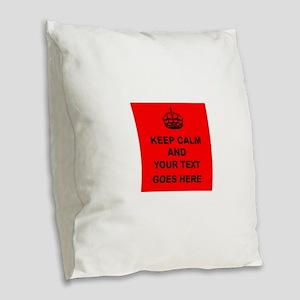 Keep calm and Your Text Burlap Throw Pillow
