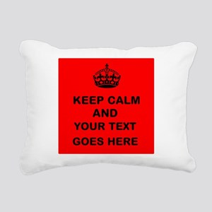 Keep calm and Your Text Rectangular Canvas Pillow