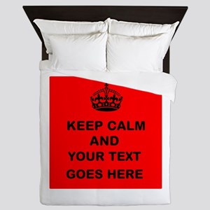 Keep calm and Your Text Queen Duvet