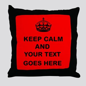 Keep calm and Your Text Throw Pillow