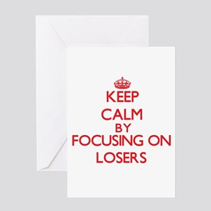 Keep Calm by focusing on Losers Greeting Cards
