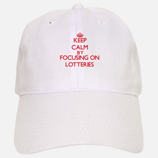 Keep Calm by focusing on Lotteries Baseball Baseball Cap