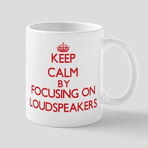 Keep Calm by focusing on Loudspeakers Mugs