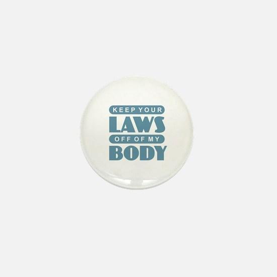 Laws Off My Body Mini Button