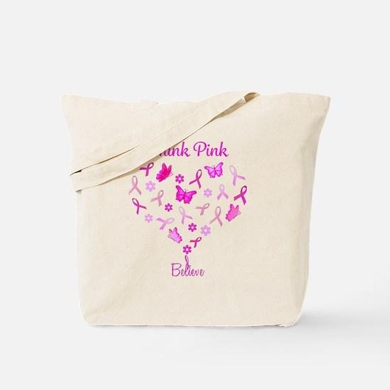 Think Pink, Believe Tote Bag