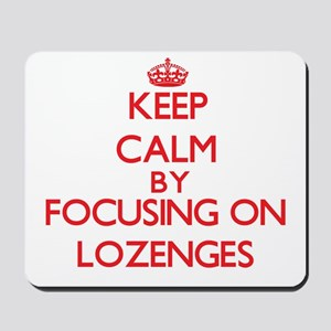 Keep Calm by focusing on Lozenges Mousepad